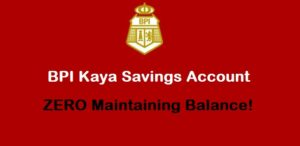 Open BPI Kaya Savings Account for only Php 200 with ZERO Maintaining Balance
