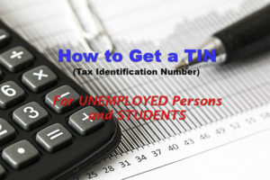 How to Get TIN (Tax Identification Number) for Unemployed Persons and Students