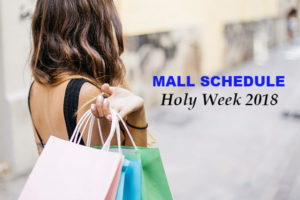 Mall Schedules this Holy Week 2018