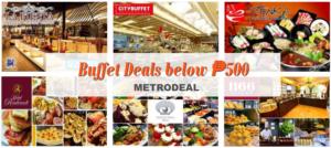 Metrodeal's Cheapest Buffet Deals in Metro Manila – BELOW ₱500 Buffet Promo