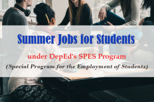 Summer Jobs for Students under DepEd's SPES Program: Who are Qualified and How to Apply