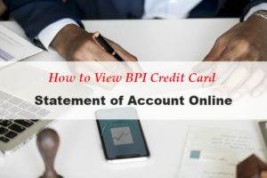 How to View BPI Credit Card Statement Online