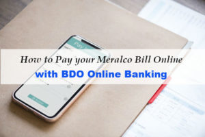 4 Easy Steps to Pay Meralco Bill Online through BDO Online Banking