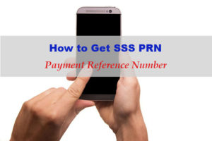 How to Get SSS PRN or Payment Reference Number
