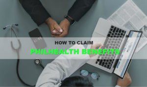How to Claim PhilHealth Benefits – Requirements and Procedures