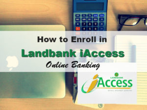 Landbank iAccess: How to Enroll in Landbank Online Banking
